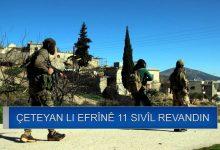 Photo of Çeteyên dewleta Tirk li Efrînê 11 sivîl revandin