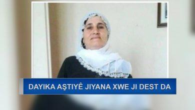 Photo of Dayika aştiyê Fehîme Tûran ji ber nexweşiya Penceşêrê jiyana xwe ji dest da