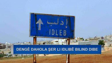 Photo of Dengê dahola şer li Idlibê bilind dibe