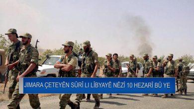 Photo of Hejmara çeteyên Sûrî li Lîbyayê gihişt 9 hezar û 600'î