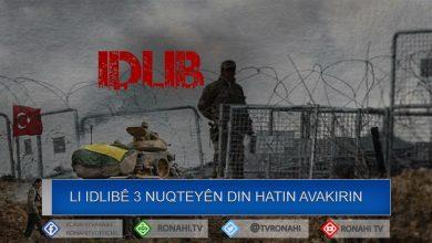Photo of Dagirkeriya Tirk 3 nuqteyên din ên çavdêriyê li Idlibê ava kirin