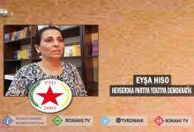 Photo of Eyşe Hiso: Li dijî êrîşên dagirkeran piştgiriya pêngava KCK'ê bikin